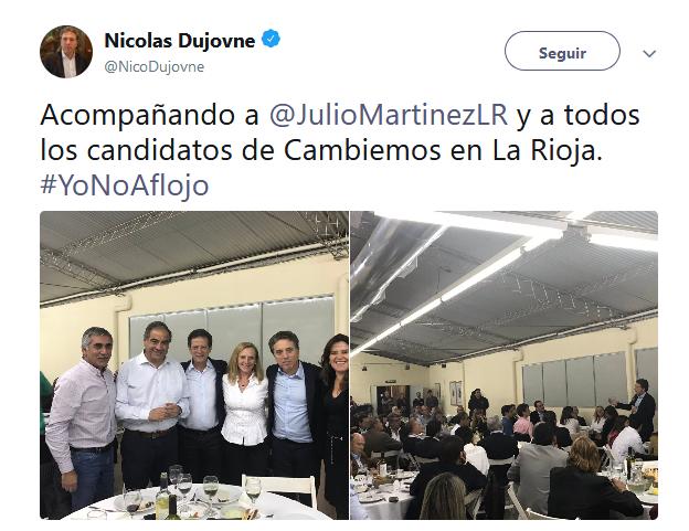Nicolas Dujovne en Twitter Acompañando a JulioMartinezLR y a todos los candidatos de Cambiemos en La Rioja. YoNoAflojo…