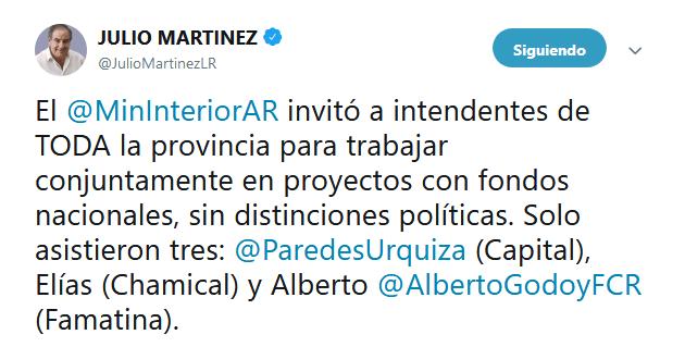 JULIO MARTINEZ en Twitter El MinInteriorAR invitó a intendentes de TODA la provincia para trabajar conjuntamente en proyectos con fondos nacionales sin distinciones políticas. Solo