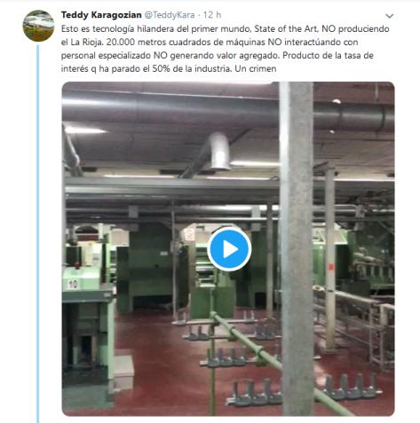 Teddy Karagozian en Twitter Está es una de las dos plantas que tenemos en La Rioja parada pues falta demanda. Falta demanda por las tasas de interés de las tarjetas para el públi