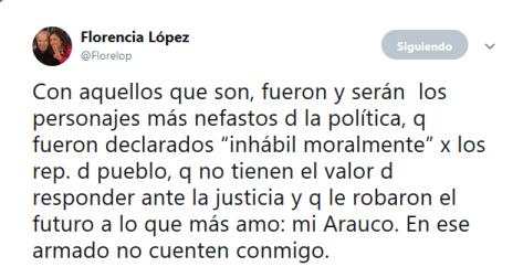 """Florencia López en Twitter Con aquellos que son fueron y serán los personajes más nefastos d la política q fueron declarados """"inhábil moralmente"""" x los rep. d pueblo q no t"""