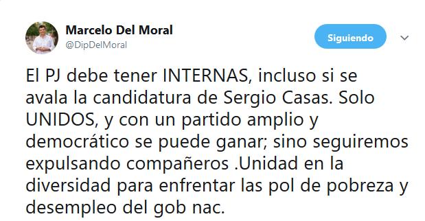 Marcelo Del Moral en Twitter El PJ debe tener INTERNAS incluso si se avala la candidatura de Sergio Casas. Solo UNIDOS y con un partido amplio y democrático se puede ganar sino seg